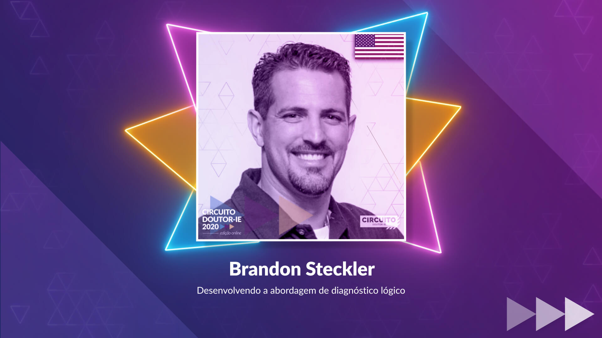 Circuito Doutor-IE 2020 edição online - palestrante Brandon Steckler