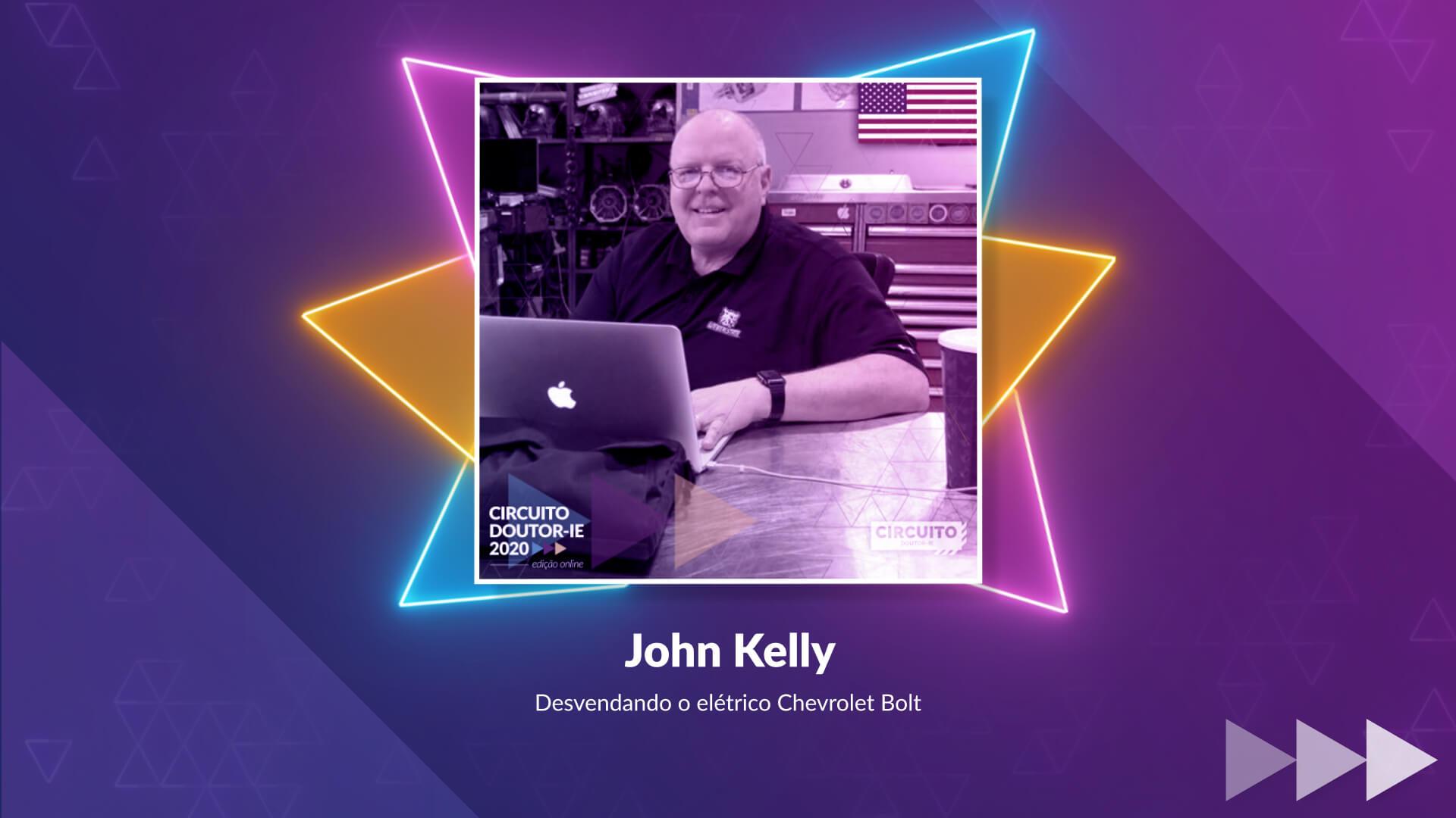 Circuito Doutor-IE 2020 edição online - palestrante John Kelly
