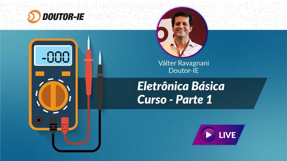 Curso Eletrônica básica - Parte 1