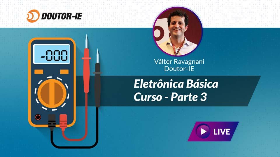 Curso Eletrônica básica - Parte 3