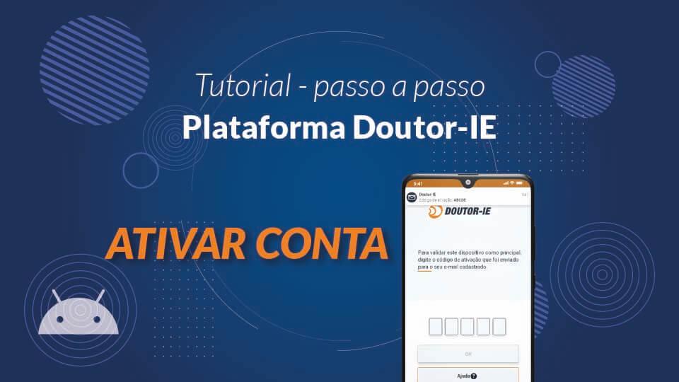 Tutorial Plataforma Doutor-IE - ativar conta