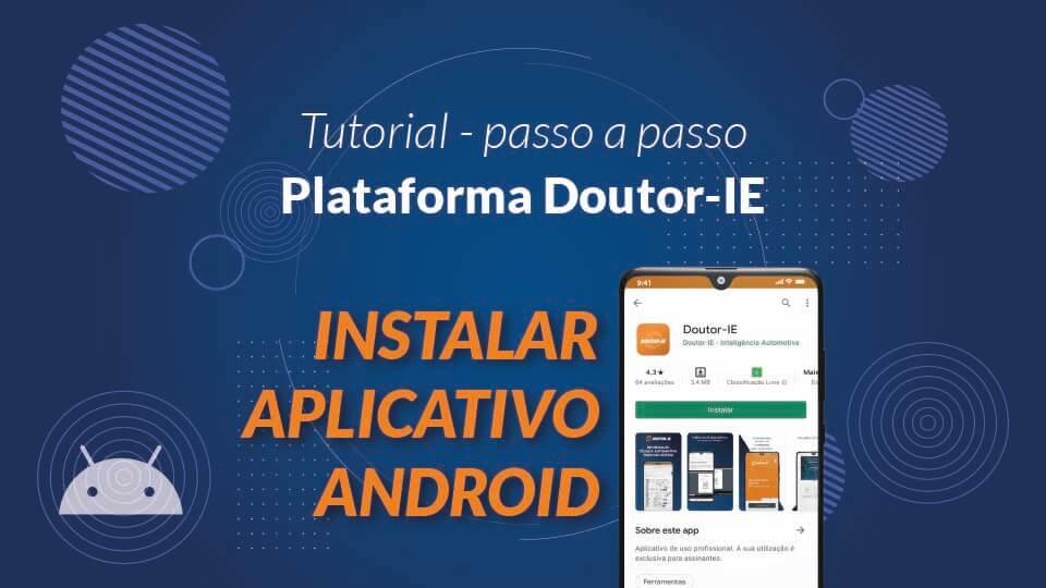 Tutorial Plataforma Doutor-IE - instalar aplicativo android