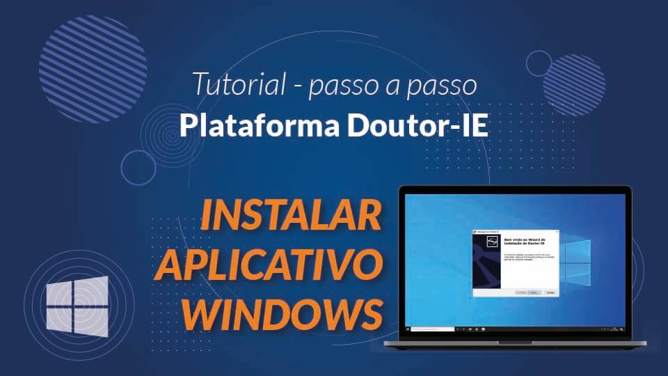 Tutorial Plataforma Doutor-IE - instalar aplicativo windows