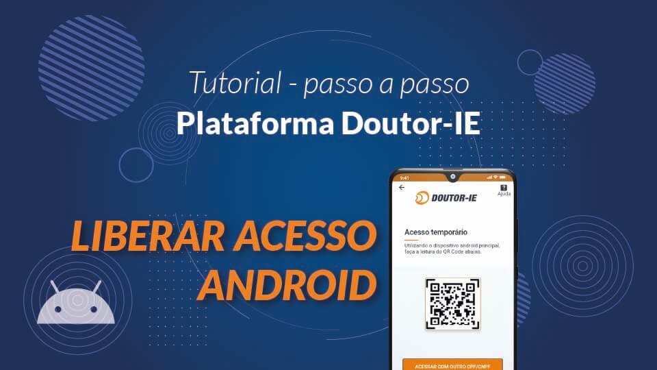 Tutorial Plataforma Doutor-IE - liberar acesso para dispositivo android