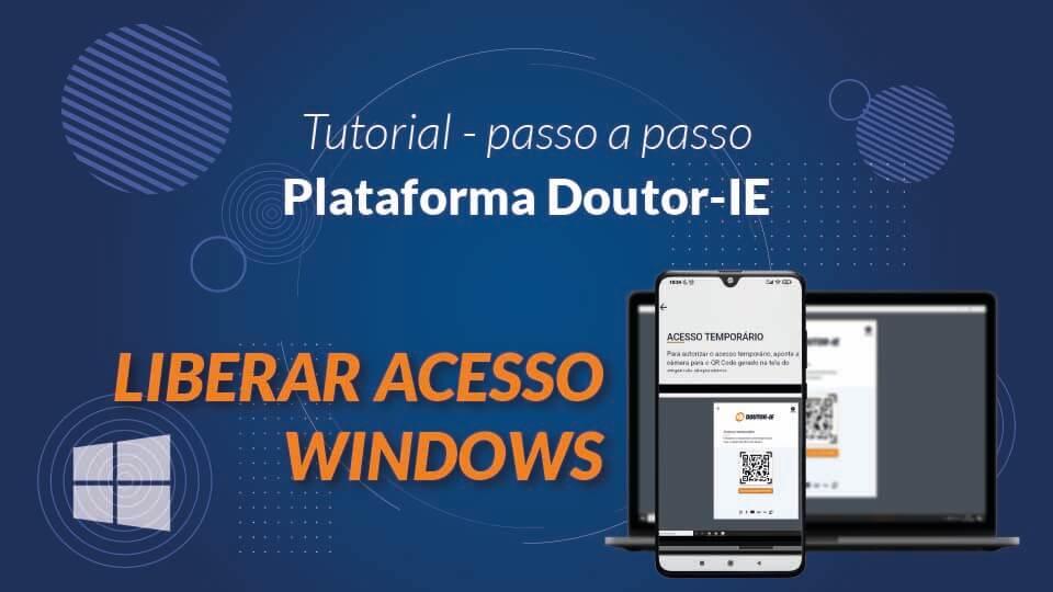 Tutorial Plataforma Doutor-IE - liberar acesso para computador windows
