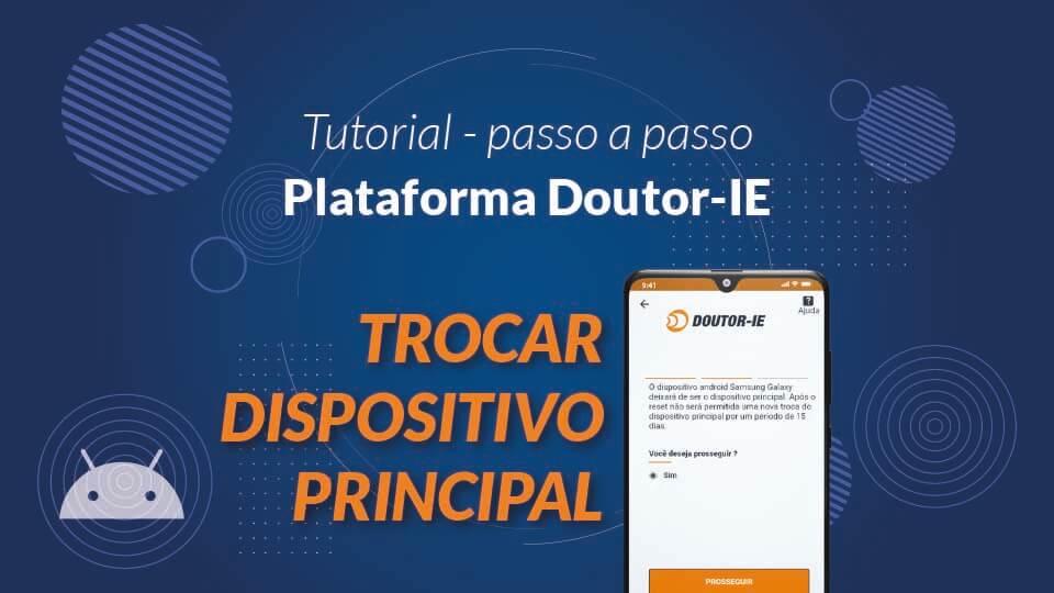 Tutorial Plataforma Doutor-IE - trocar dispositivo principal